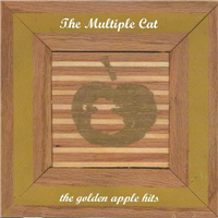 The Multiple Cat - The Golden Apple Hits