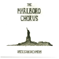 The Marlboro Chorus - American Dreamers